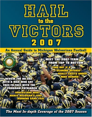 Hail to the Victors: An Annual Guide to Michigan Wolverines ...
