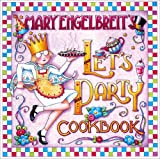 Mary Engelbreit's Let's Party Cookbook, Mary Engelbreit, 0740718711