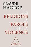 Les Religions, la Parole et la Violence