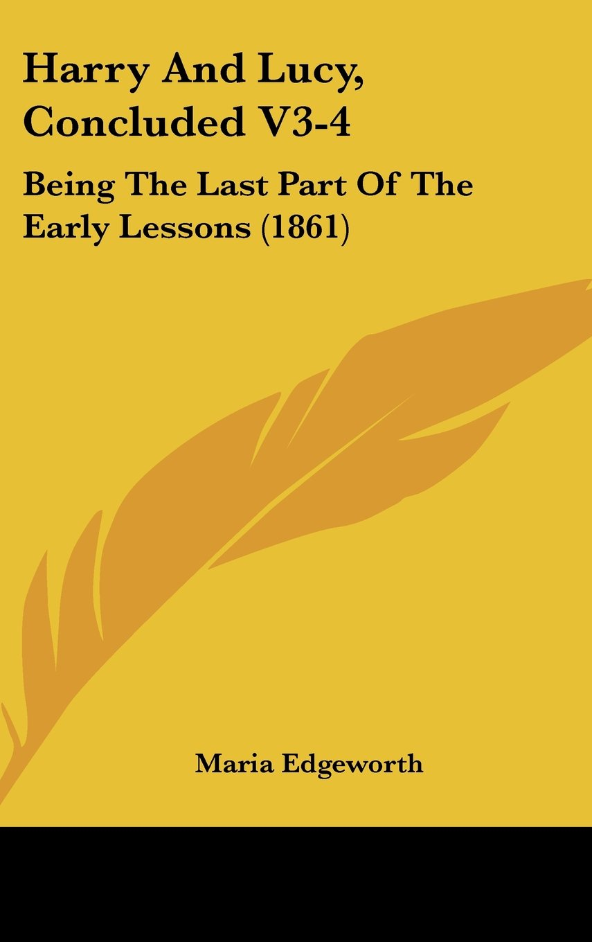 Harry And Lucy, Concluded V3-4: Being The Last Part Of The Early Lessons (1861) pdf epub