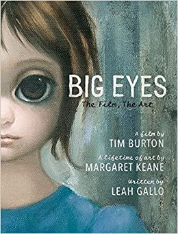 Big Eyes. The Film. The Art por Leah Gallo epub