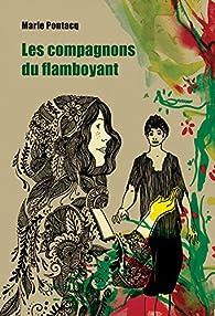 Les Compagnons du Flamboyant par Marie Pontacq