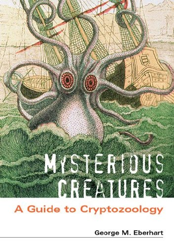 Mysterious Creatures: A Guide to Cryptozoology by ABC-CLIO