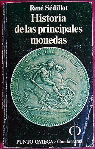 Historia de las principales monedas: dos mil años de aventura: Amazon.es: Libros
