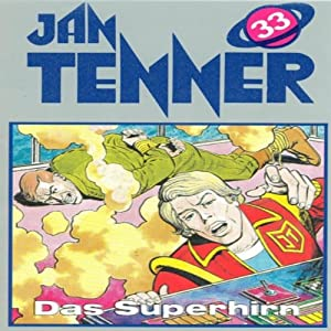 Das Superhirn (Jan Tenner Classics 33) Hörspiel