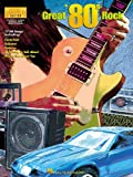 Great '80s Rock, Hal Leonard Corp., 0634022873