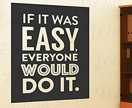 Tom Hanks If It Was Easy Everyone Would Do It Inspirational