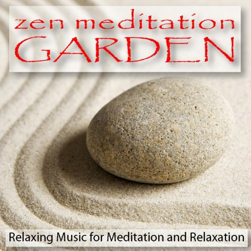 (Zen Meditation Garden: Relaxing Music for Meditation and Relaxation)