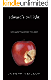 Edward's Twilight: edward's version of twilight