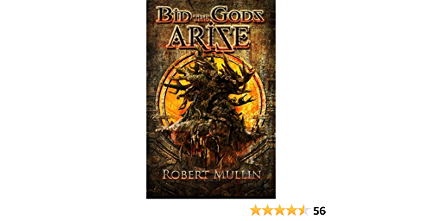 Bid The Gods Arise The Wells Of The Worlds 1 By Robert Mullin