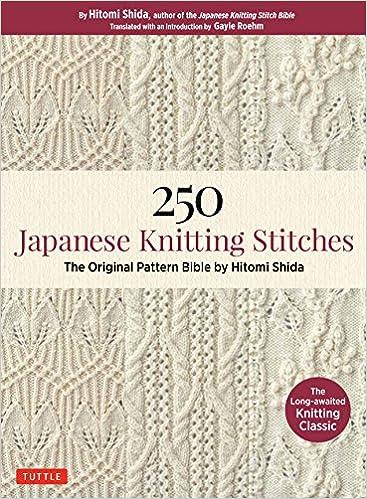 250 Japanese Knitting Stitches: The Original Pattern Bible by Hitomi ...