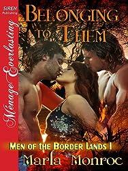 Belonging to Them [Men of the Border Lands 1] (Siren Publishing Menage Everlasting)