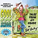 Cool in School: Tales from the 6th Grade Performance by Bill Harley Narrated by Bill Harley