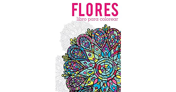 Libro para colorear: Flores: Varios Autores: Amazon.com.mx: Libros