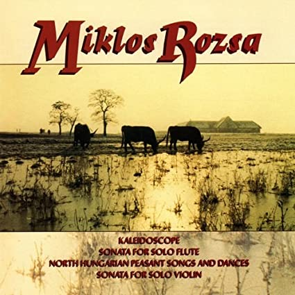 Rozsa: Kaleidoscope for Flute and Piano, Op. 19B / Sonata for Solo Flute, Op. 39 / North Hungarian Peasant Songs & Dances, Op. 5 / Sonata for solo Violin, Op. 40