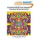 Color Your Life Happy Coloring Book for Adults