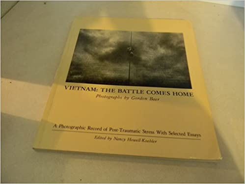 com vietnam the battle comes home a photographic record  vietnam the battle comes home a photographic record of post traumatic stress selected essays illustrated edition edition