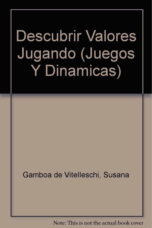 Descubrir Valores Jugando Juegos Y Dinamicas Amazon Co Uk Susana
