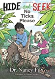 img - for Hide and Seek, No Ticks Please (MJ Kids) book / textbook / text book