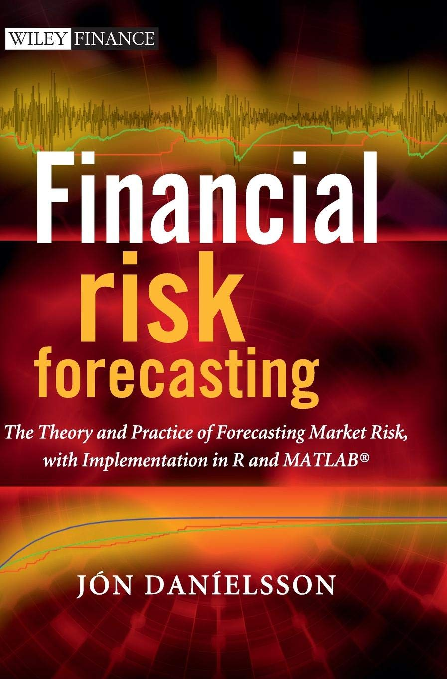 Financial Risk Forecasting: The Theory and Practice of Forecasting