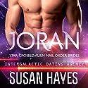 Joran: Star-Crossed Alien Mail-Order Brides: Intergalactic Dating Agency, Book 1 Hörbuch von Susan Hayes Gesprochen von: Tieran Wilder