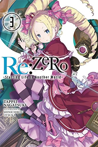 Re:ZERO, Vol. 3 - light novel (Re:ZERO -Starting Life in Another World-)