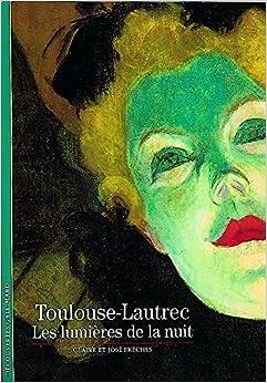 Toulouse Lautrec : Les lumières de la nuit