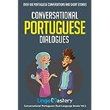 Conversational Portuguese Dialogues: Over 100 Portuguese Conversations and Short Stories (Conversational Portuguese Dual Lang
