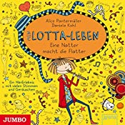 Mein Lotta-Leben: Eine Natter macht die Flatter | Alice Pantermüller, Daniela Kohl