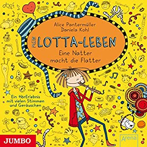 Mein Lotta-Leben: Eine Natter macht die Flatter Hörbuch