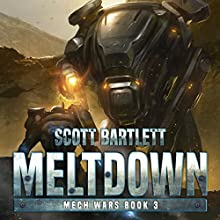 Meltdown: Mech Wars, Book 3 Audiobook by Scott Bartlett Narrated by Mark Boyett