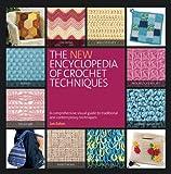 The New Encyclopedia of Crochet Techniques, Jan Eaton, 0762447494