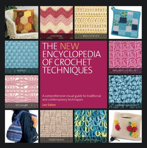 Download The New Encyclopedia of Crochet Techniques: A Comprehensive Visual Guide to Traditional and Contemporary Techniques PDF