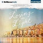 Losing the Light: A Novel   Andrea Dunlop