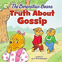 The Berenstain Bears Truth About Gossip (Berenstain Bears/Living Lights)