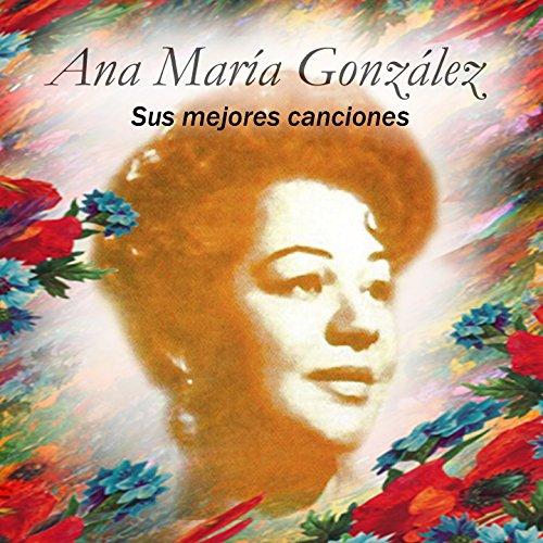 ana maría gonzález sus mejores canciones october 9 1965 be the first