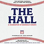 The Hall: A Celebration of Baseball's Greats: In Stories and Images, the Complete Roster of Inductees | The National Baseball Hall of Fame and Museum