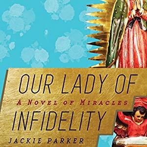 Our Lady of Infidelity Audiobook