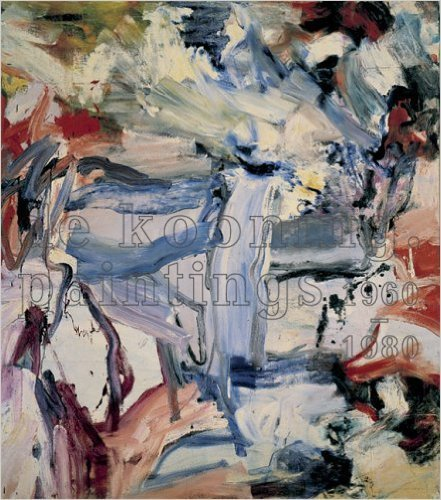 Read Online De Kooning. Paintings 1960-1980 pdf epub