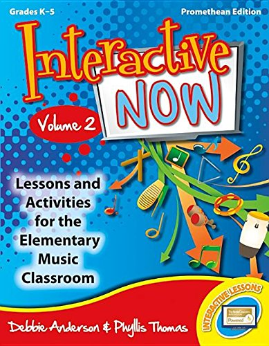 Download Interactive Now - Vol. 2 (Promethean Edition): Lessons and Activities for the Elementary Music Classroom ebook