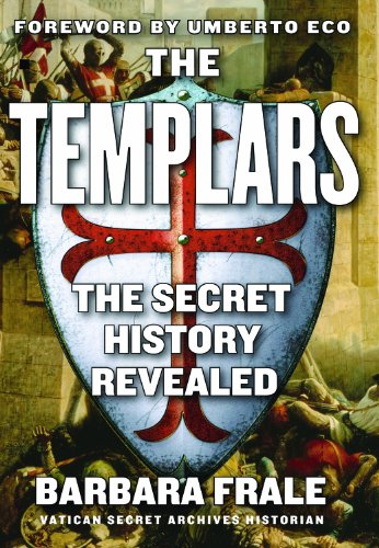 The Templars: The Secret History Revealed