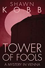 Tower of Fools: A Mystery in Vienna (Volume 2) Paperback