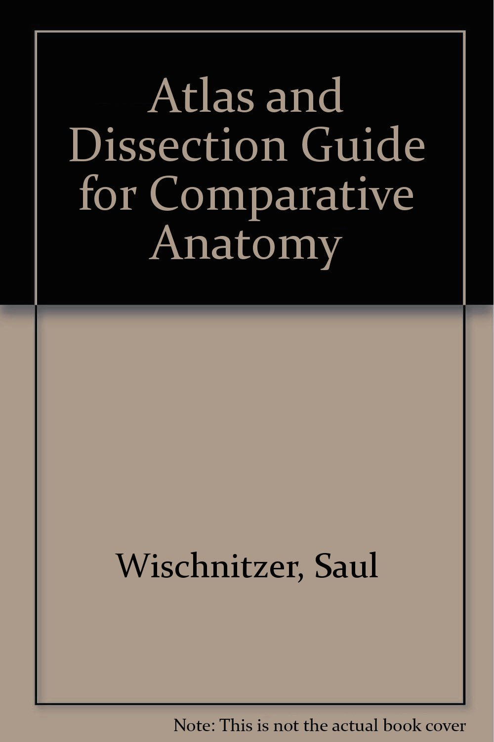 Atlas and Dissection Guide for Comparative Anatomy: Amazon.co.uk ...