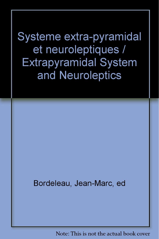 systeme extra pyramidal et neuroleptiques extrapyramidal system and neuroleptics amazoncom books