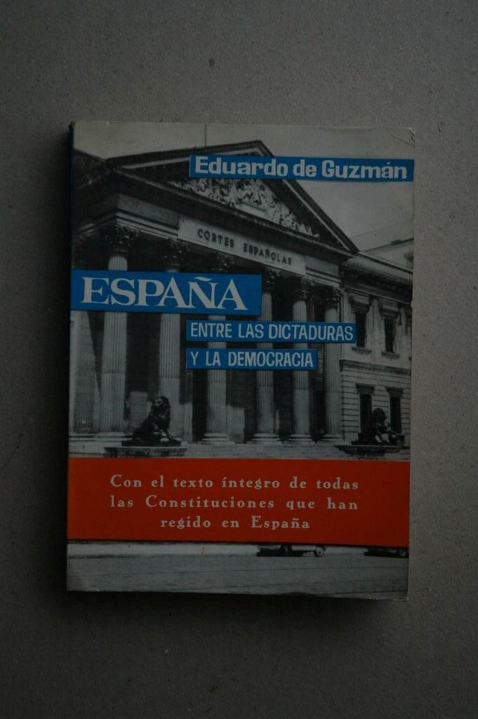 Guzmán, Eduardo De - España, Entre Las Dictaduras Y La Democracia ...