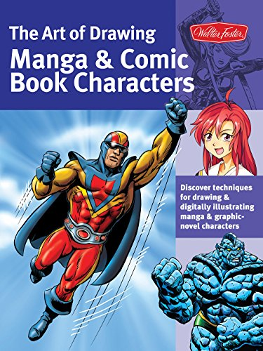 The Art of Drawing Manga & Comic Book Characters: Discover techniques for drawing & digitally illustrating manga & graphic-novel characters (Collector's Series) - Manga Comic Art