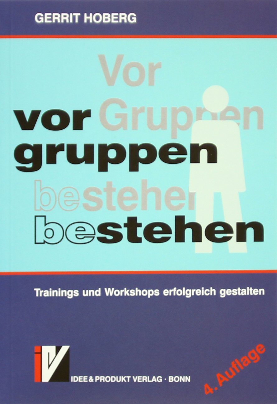Vor Gruppen be-stehen: Besprechungen - Workshops - Präsentationen