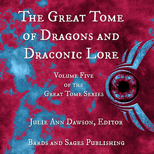 The Great Tome of Dragons and Draconic Lore: The Great Tome Series, Book 5