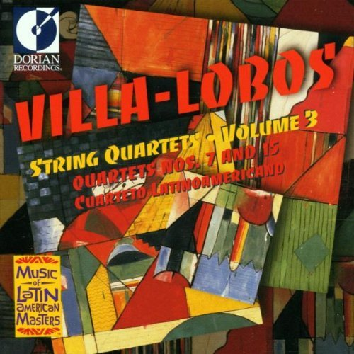 Price comparison product image Villa Lobos: String Quartets Nos. 7 & 15, Vol 3 by Cuarteto Latinoamericano (1998-09-01)