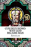 Cur Deus Homo: Why God Became Man